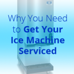 Why-You-Need-to-Get-Your-Ice-Machine-Serviced